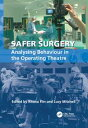 Safer SurgeryAnalysing Behaviour in the Operating Theatre【電子書籍】[ Lucy Mitchell ]