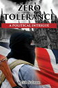 Zero ToleranceA Political Intrigue【電子書籍】[ Keith Salmon ]