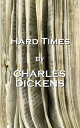 Hard Times, By Charles Dickens【電子書籍】[ Charles Dickens ]