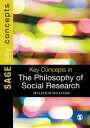 Key Concepts in the Philosophy of Social Research【電子書籍】[ Dr. Malcolm Williams ]