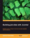 Building job sites with Joomla 【電子書籍】 Santonu Kumar Dhar
