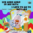 Ich gehe gern in die Kita I Love to Go to DaycareGerman English Bilingual Collection【電子書籍】[ Shelley Admont ]