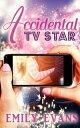The Accidental TV Star【電子書籍】[ Emily Evans ]