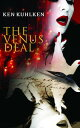 图书, 杂志, 漫画 - The Venus Deal【電子書籍】[ Kuhlken, Ken ]