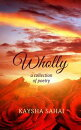 Wholly: A Poetic Journey of Eternal Love