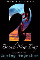 Brand New Day: Book 2 - Coming Together