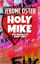 Holy MikeSaint Mike【電子書籍】[ Kirstin Ruge ]