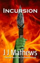 Incursion: Taylor Neeran Chronicles 2【電子書籍】 J J Mathews