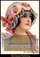 VILLETTE [Full Classic Illustration]+[six illus. by John Jellicoe]+[Free Audio Book Link]+[INTRODUCTION By M��