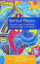 Spiritual PhysicsThe philosophy, knowledge and technology of the future【電子書籍】 Coyote Cardo