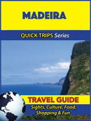 Madeira Travel Guide (Quick Trips Series)