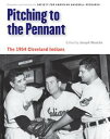 Pitching to the Pennant The 1954 Cleveland Indians【電子書籍】