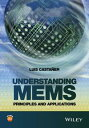 Understanding MEMSPrinciples and Applications【電子書籍】[ Luis Casta?er ]