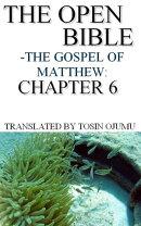 The Open Bible: The Gospel of Matthew: Chapter 6