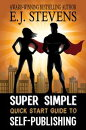 Super Simple Quick Start Guide to Self-Publishing