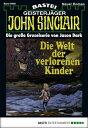 書, 雜誌, 漫畫 - John Sinclair - Folge 0998Die Welt der verlorenen Kinder (1. Teil)【電子書籍】[ Jason Dark ]