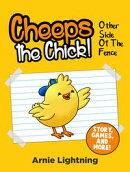 Cheeps the Chick! Other Side of the Fence (Story, Games, and More)