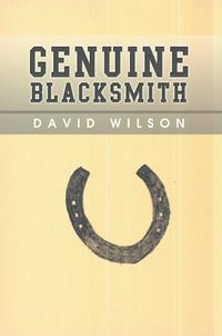 Genuine Blacksmith【電子書籍】[ Mr. David Wilson ]