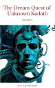 The Dream-Quest of Unknown Kadath【電子書籍】[ H.P. Lovecraft ]