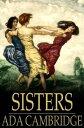 Sisters【電子書籍】[ Ada Cambridge ]