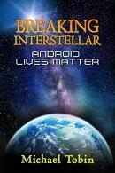 Breaking Interstellar: Android Lives Matter