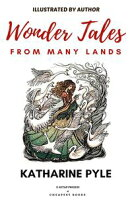 Wonder Tales from Many Lands[Illustrated Edition]【電子書籍】[ Katharine Pyle ]