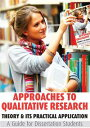 Approaches to Qualitative Research: Theory & Its Practical Application - A Guide for Dissertation Students【電子書籍】