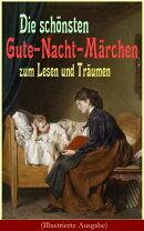 Die sch���nsten Gute-Nacht-M���rchen zum Lesen und Tr���umen (Illustrierte Ausgabe)