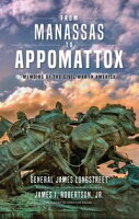 From Manassas to AppomattoxMemoirs of the Civil War in America【電子書籍】[ James Longstreet ]