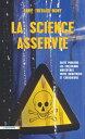 La science asservieSant? publique : les collusions mortif?res entre industriels et chercheurs