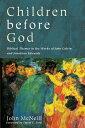 樂天商城 - Children before GodBiblical Themes in the Works of John Calvin and Jonathan Edwards【電子書籍】[ John McNeill ]