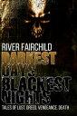 Darkest Days, Blackest Nights【電子書籍】[ River Fairchild ]