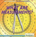 書, 雜誌, 漫畫 - What Are Measurements?【電子書籍】[ Bridget Heos ]
