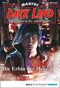 Dark Land - Folge 021Die Erbin der Hexe【電子書籍】[ Logan Dee ]