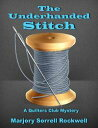 The Underhanded Stitch(A Quilters Club Mystery No. 1)【電子書籍】[ Marjory S...
