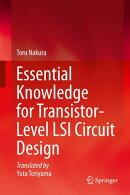 Essential Knowledge for Transistor-Level LSI Circuit Design