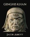 Genghis Khan【電子書籍】[ Jacob Abbott ]