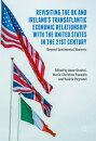 Revisiting the UK and Ireland��s Transatlantic Economic Relationship with the United States in the 21st Century