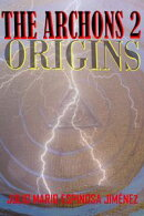 The Archons: Origins