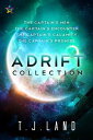 Adrift: The Collection【電子書籍】[ T.J. Land ]