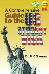 A Comprehensive Guide on US Student Visa【電子書籍】[ Dipak Kumar Sharma ]