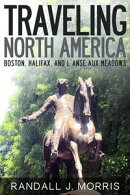 Traveling North America: Boston, Halifax, and L'Anse aux Meadows