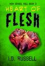Heart of Flesh (High School Hell #3)