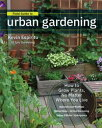 Field Guide to Urban GardeningHow to Grow Plants, No Matter Where You Live: Raised Beds ? Vertical Gardening ? Indoor Edibles ..