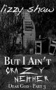 But I Ain't Crazy NeitherDear God Southern Mystery Series, #3【電子書籍】[ Lizzy Shaw ]