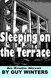 Sleeping on the Terrace【電子書籍】[ Guy Winters ]
