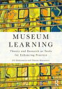 Museum LearningTheory and Research as Tools for Enhancing Practice【電子書籍】[ Jill Hohenstein ]