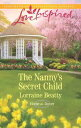 The Nanny's Secret Child (Mills & Boon Love Inspired) (Home to Dover, Book 7)【電子書籍】[ Lorraine Beatty ]