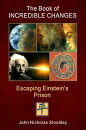 The Book of Incredible Changes: Escaping Einstein��s Prison