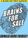 楽天楽天Kobo電子書籍ストアBrains for Sale【電子書籍】[ Donald Barr Chidsey ]